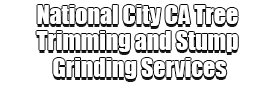 National City CA Tree Trimming and Stump Grinding Services Logo-We Offer Tree Trimming Services, Tree Removal, Tree Pruning, Tree Cutting, Residential and Commercial Tree Trimming Services, Storm Damage, Emergency Tree Removal, Land Clearing, Tree Companies, Tree Care Service, Stump Grinding, and we're the Best Tree Trimming Company Near You Guaranteed!
